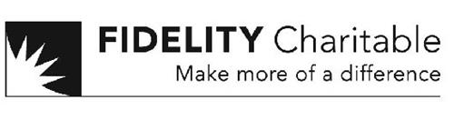 FIDELITY CHARITABLE MAKE MORE OF A DIFFERENCE