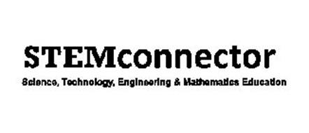 STEM CONNECTOR SCIENCE, TECHNOLOGY, ENGINEERING & MATHEMATICS EDUCATION