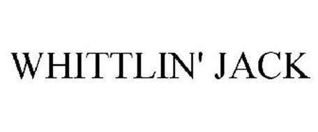 WHITTLIN' JACK