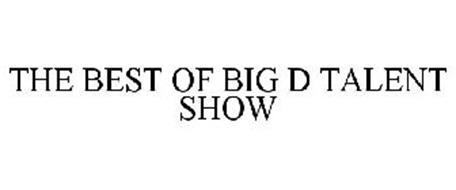 THE BEST OF BIG D TALENT SHOW