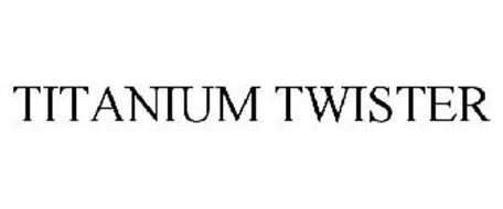 TITANIUM TWISTER