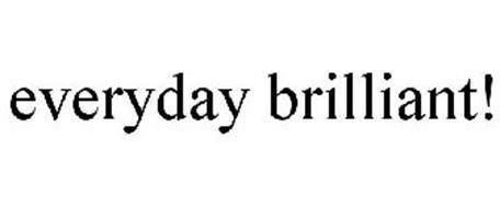 EVERYDAY BRILLIANT!