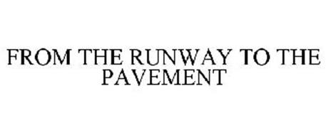 FROM THE RUNWAY TO THE PAVEMENT