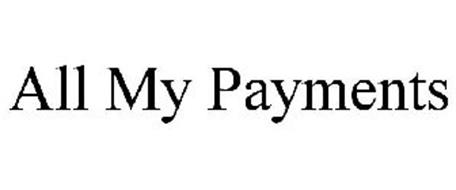 ALL MY PAYMENTS
