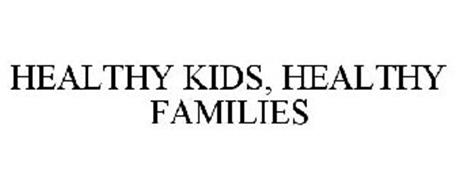 HEALTHY KIDS, HEALTHY FAMILIES