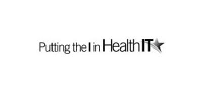PUTTING THE I IN HEALTH IT