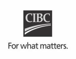 CIBC FOR WHAT MATTERS.