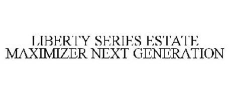 LIBERTY SERIES ESTATE MAXIMIZER NEXT GENERATION