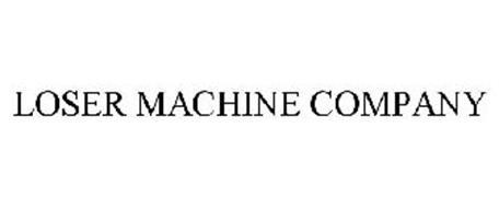 LOSER MACHINE COMPANY