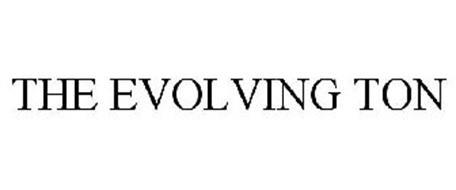 THE EVOLVING TON