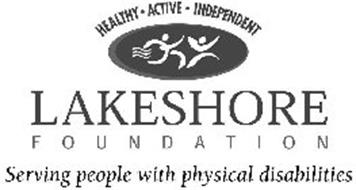 HEALTHY · ACTIVE · INDEPENDENT LAKESHORE F O U N D A T I O N SERVING PEOPLE WITH PHYSICAL DISABILITIES