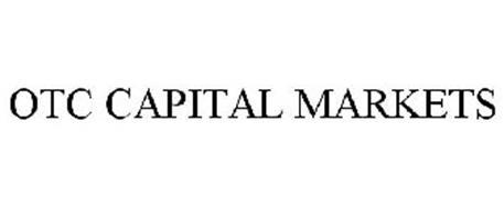 OTC CAPITAL MARKETS