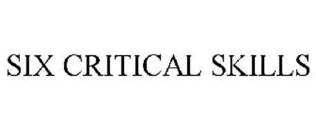 SIX CRITICAL SKILLS