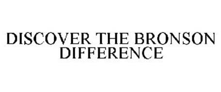 DISCOVER THE BRONSON DIFFERENCE