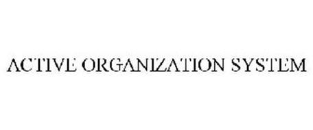 ACTIVE ORGANIZATION SYSTEM