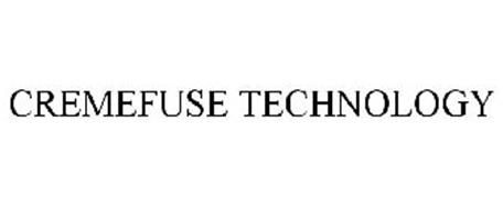 CREMEFUSE TECHNOLOGY