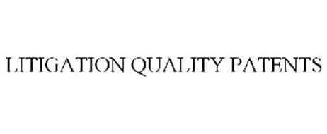 LITIGATION QUALITY PATENTS