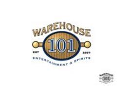 WAREHOUSE 101 EST 2007 ENTERTAINMENT & SPIRITS