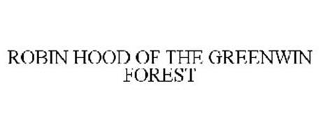 ROBIN HOOD OF THE GREENWIN FOREST