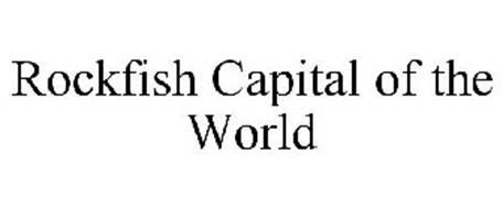 ROCKFISH CAPITAL OF THE WORLD