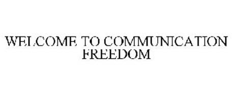 WELCOME TO COMMUNICATION FREEDOM