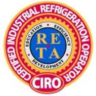 CIRO CERTIFIED INDUSTRIAL REFRIGERATION OPERATOR EDUCATION EFFICIENCY DEVELOPMENT RE TA