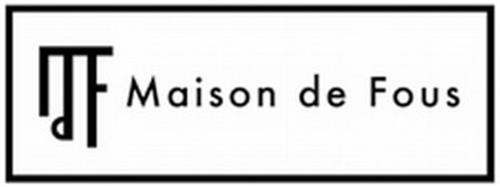 MDF MAISON DE FOUS