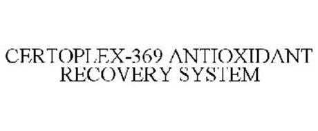 CERTOPLEX-369 ANTIOXIDANT RECOVERY SYSTEM
