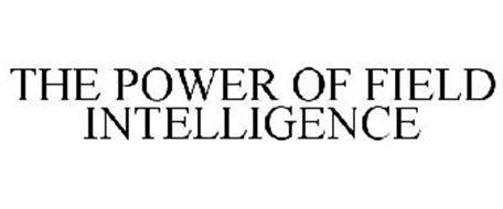 THE POWER OF FIELD INTELLIGENCE