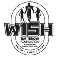 W15H TIM TEBOW FOUNDATION IN PARTNERSHIPWITH DREAMS COME TRUE FAITH HOPE LOVE