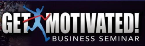 GET MOTIVATED! BUSINESS SEMINAR