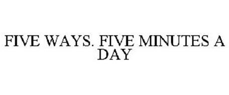5 WAYS. 5 MINUTES A DAY