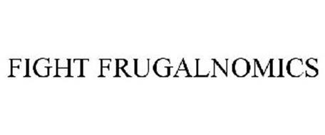 FIGHT FRUGALNOMICS