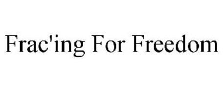 FRAC'ING FOR FREEDOM