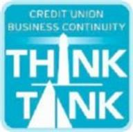 CREDIT UNION BUSINESS CONTINUITY THINK TANK