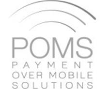POMS PAYMENT OVER MOBILE SOLUTIONS