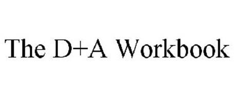 THE D+A WORKBOOK