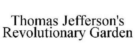 THOMAS JEFFERSON'S REVOLUTIONARY GARDEN