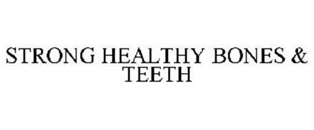 STRONG HEALTHY BONES & TEETH