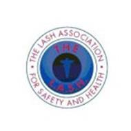 · THE LASH ASSOCIATION · FOR SAFETY AND HEALTH THE L.A.S.H.