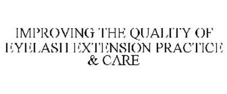 IMPROVING THE QUALITY OF EYELASH EXTENSION PRACTICE & CARE