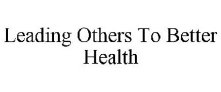 LEADING OTHERS TO BETTER HEALTH