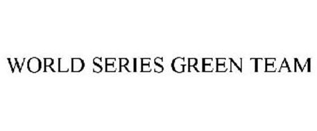 WORLD SERIES GREEN TEAM