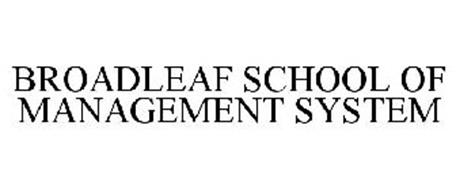BROADLEAF SCHOOL OF MANAGEMENT SYSTEM