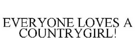 EVERYONE LOVES A COUNTRYGIRL!