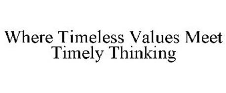 WHERE TIMELESS VALUES MEET TIMELY THINKING