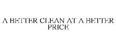 A BETTER CLEAN AT A BETTER PRICE