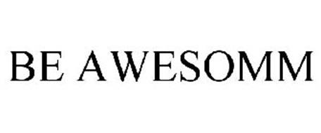 BE AWESOMM