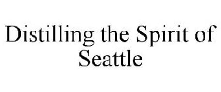 DISTILLING THE SPIRIT OF SEATTLE