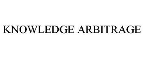 KNOWLEDGE ARBITRAGE